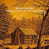 Play & Download Take Me Back to the Country by Benny Barnes | Napster