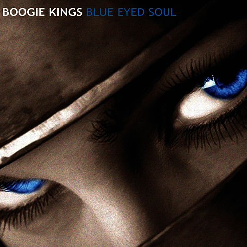 Blue Eyed Soul by The Boogie Kings