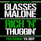 Play & Download Rich N' Thuggin' (feat. Ya Boy) by Glasses Malone | Napster