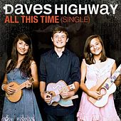 All This Time - Single by Daves Highway