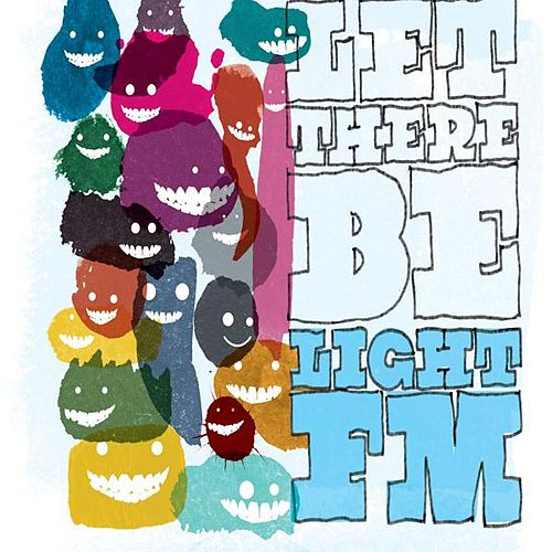 Play & Download Let There Be Light Fm by Light FM | Napster