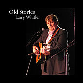 Play & Download Old Stories by Larry Whitler | Napster