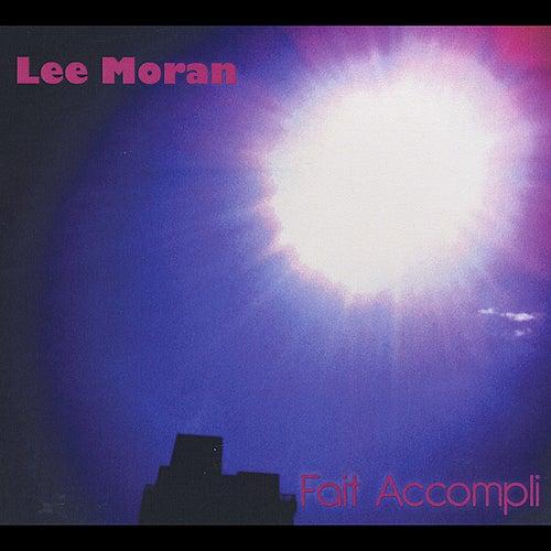Fait Accompli by Lee Moran