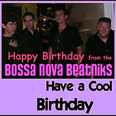 Play & Download Have a Cool Birthday by Bossa Nova Beatniks | Napster