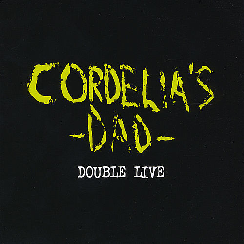 Play & Download Double Live by Cordelia's Dad | Napster