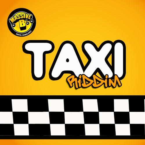Massive B Presents: Taxi Riddim von Various Artists