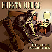 Play & Download Hard Luck Tough Times by Cuesta Ridge | Napster