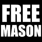 Free Mason by Mason