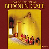 Play & Download Bar de Lune Presents Bedouin Cafe by Various Artists | Napster