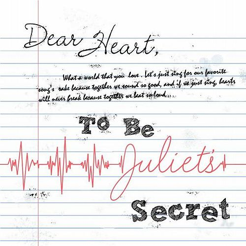 Play & Download Dear Heart E.P. by To Be Juliet's Secret | Napster