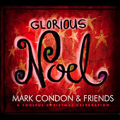 Play & Download Glorious Noel by Mark Condon | Napster