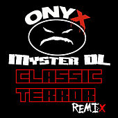 Classic Terror (Official Remix) by Onyx