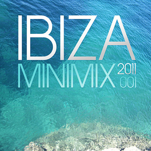 Play & Download Ibiza Mini Mix 001 - 2011 by Various Artists | Napster