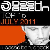 Play & Download Dash Berlin Top 15 - July 2011 by Various Artists | Napster