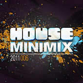 House Mini Mix 2011 - 006 by Various Artists
