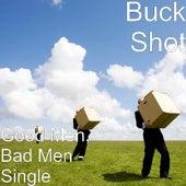 Good Men, Bad Men - Single by Buckshot