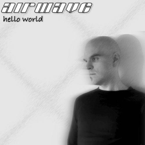 Hello World by Airwave