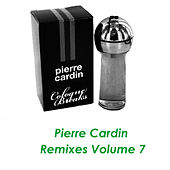 Play & Download Pierre Cardin Remixes Vol.7 by Pierre Cardin | Napster