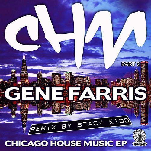 Play & Download Chicago House Music EP Part 2 by Various Artists | Napster