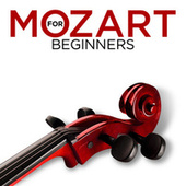 Play & Download Mozart for Beginners by Various Artists | Napster
