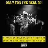 Only For The Real DJ: A Premier Selection of Hip Hop Inspired by the Boom Bap Sound – Volume 3 von Various Artists