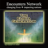 The Elisha Generation by James W. Goll