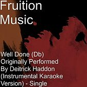 Play & Download Well Done (Db) Deitrick Haddon (Instrumental Version) by Fruition Music Inc. | Napster