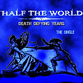 Death Defying Years by Half The World