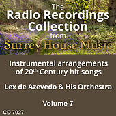 Play & Download Lex DeAzevedo & his Orchestra, Volume Seven by Lex De Azevedo | Napster