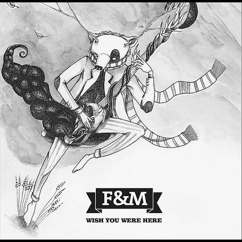 Wish You Were Here de F&M