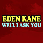 Play & Download Well I Ask You by Eden Kane | Napster