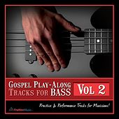 Gospel Play-Along Tracks for Bass Vol. 2 by Fruition Music Inc.