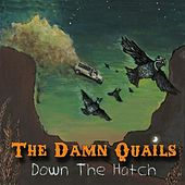 Play & Download Down The Hatch by The Damn Quails | Napster