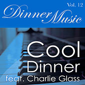 Play & Download Dinnermusic Vol. 12 - Cool Dinner by Dinner Music | Napster