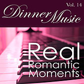 Play & Download Dinnermusic Vol. 14 - Real Romantic Moments by Dinner Music | Napster