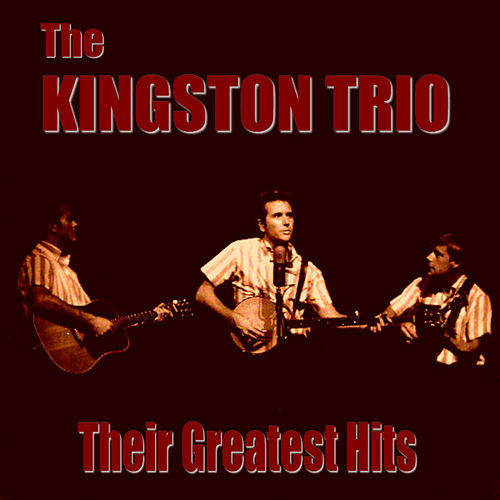 Play & Download The Kingston Trio Greatest Hits by The Kingston Trio | Napster
