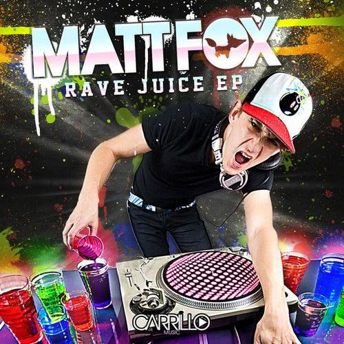 Rave Juice by Matt Fox