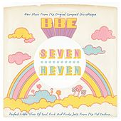 Play & Download Seven Heven - Perfect Little Slices Of Soul, Funk And Funky Jazz From The 21st Century - Compiled By by Various Artists | Napster