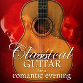 Play & Download Classical Guitar for a Romantic Evening by Various Artists | Napster