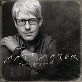 Play & Download Turn Around by Matt Maher | Napster