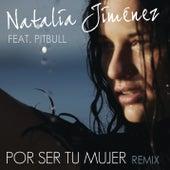 Por Ser Tu Mujer (Spanglish Motiff Remix) by Natalia Jimenez