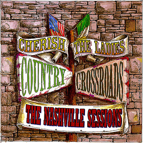 Play & Download Country Crossroads by Cherish the Ladies | Napster