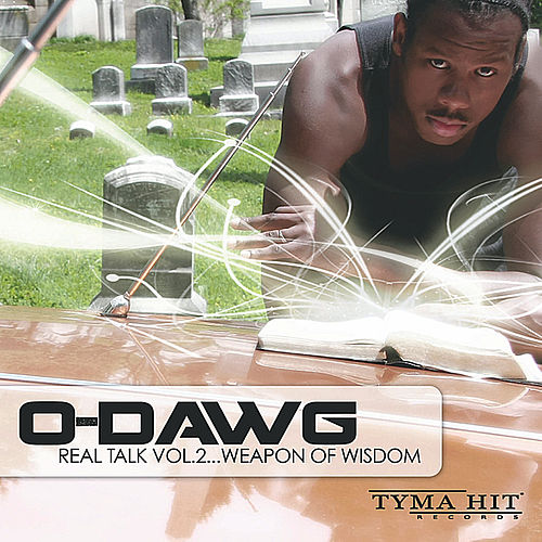 Play & Download Real Talk, Vol. 2 'Weapon Of Wisdom' by O-Dawg | Napster