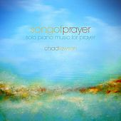 Play & Download Song of Prayer - Solo Piano Music for Prayer - Single by Chad Lawson | Napster