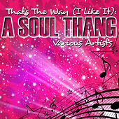 Play & Download That's The Way (I Like It): A Soul Thang by Various Artists | Napster