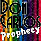 Prophecy by Don Carlos