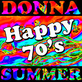 Play & Download Happy 70s by Donna Summer | Napster