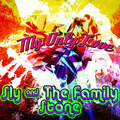Play & Download My Only Love by Sly & the Family Stone | Napster