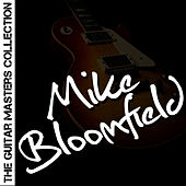 The Guitar Masters Collection: Mike Bloomfield by Mike Bloomfield