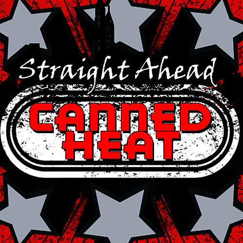 Play & Download Straight Ahead by Canned Heat | Napster